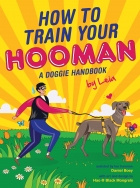 How To Train Your Hooman