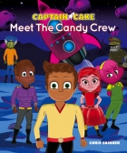 Captain Cake: Meet the Candy Crew