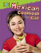 A Mexican Cookbook for Kids - Cooking Around the World