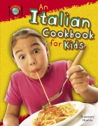 An Italian Cookbook for Kids - Cooking Around the World