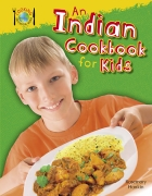 An Indian Cookbook for Kids - Cooking Around the World