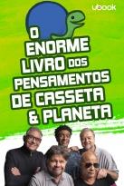 O Enorme Livro Dos Pensamentos De Casseta & Planeta