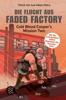 The Escape From Faded Factory