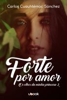 Os Olhos Da Minha Princesa 2: Forte Por Amor