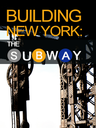Building New York: The Subway