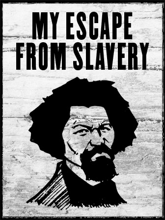 My Escape from Slavery