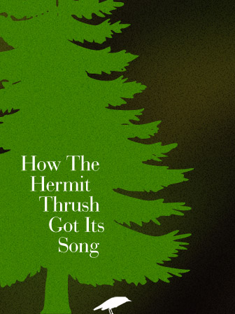 How the Hermit Thrush Got His Song