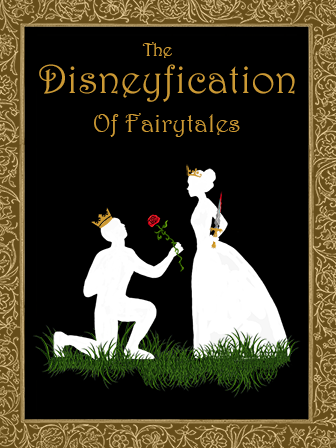 The Disneyfication of Fairy Tales