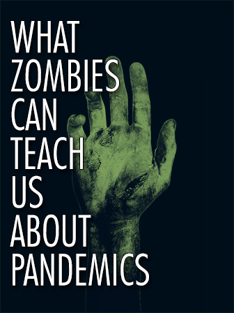 What Zombies Can Teach Us About Pandemics