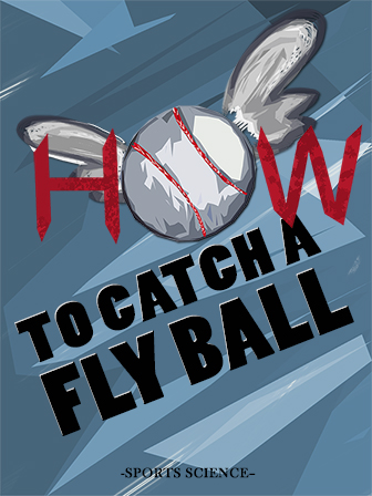 How to Catch a Fly Ball