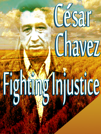 Cesar Chavez: Fighting Injustice