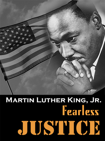 Martin Luther King, Jr.: Fearless Justice