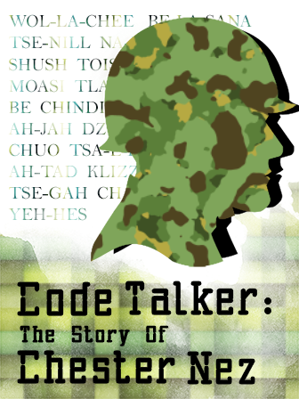 Code Talker: The Story of Chester Nez