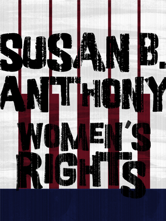 Susan B. Anthony: Womens Rights