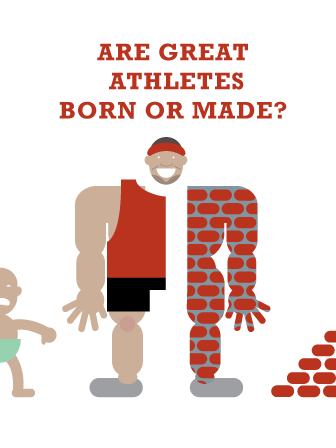 Are Great Athletes Born Or Made?