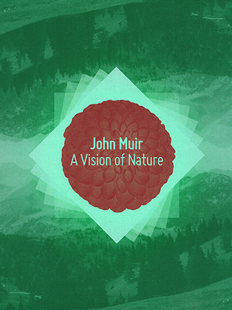 John Muir: A Vision Of Nature