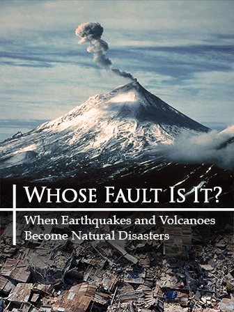 Whose Fault Is It? When Earthquakes And Volcanoes Become Natural Disasters
