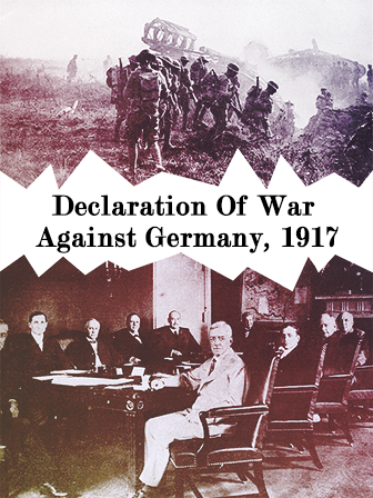 Declaration of War Against Germany, 1917
