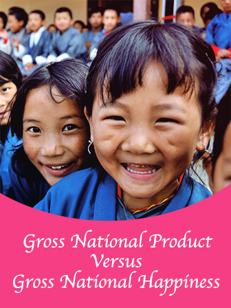 Gross National Product Versus Gross National Happiness