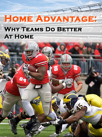 Home Advantage: Why Teams Do Better At Home
