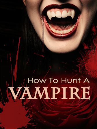 How To Hunt A Vampire