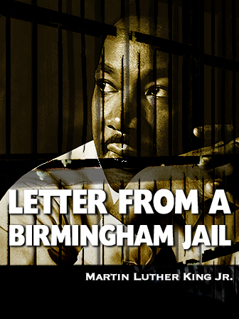 a literary analysis of the letter from birmingham jail by martin luther king