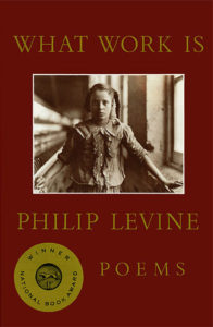 Philip Levine's What Work Is