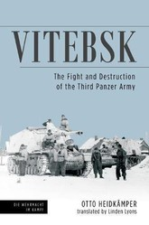 Vitebsk: The Fight And Destruction Of The Third Panzer Army