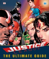 Justice League: The Ultimate Guide To The World's Greatest Superheroes