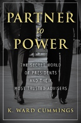Partner To Power: The Secret World Of Presidents And Their Most Trusted Advisors