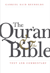 The Qur'an And The Bible: Text And Commentary