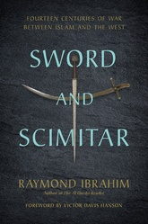 Sword And Scimitar: Thirteen Centuries Of War Between Islam And The West