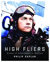 High Fliers: Airmen Of Achievement In Wartime