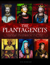 The Plantagenets: A History Of England's Bloodiest Dynasty, from Henry II to Richard III, 1133-1485