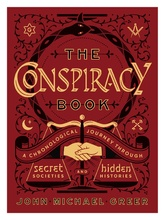 The Conspiracy Book: A Chronological Journey Through Secret Societies And Hidden History