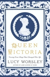 Queen Victoria: Twenty-Four Days That Changed Her Life: Daughter, Wife, Mother, and Widow