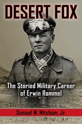 Desert Fox: The Storied Military Career Of Erwin Rommel