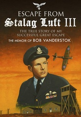 Escape From Stalag Luft III: The True Story Of My Successful Great Escape
