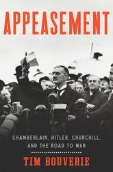 Appeasement: Chamberlain, Hitler, Churchill And The Road To War