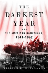 The Darkest Year: The American Homefront, 1941-1942