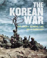 The Korean War: The Fight Across The 38th Parallel