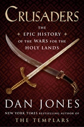 Crusaders: The Epic History Of The Wars For The Holy Land