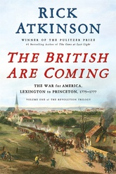 The British Are Coming: The War For America, Lexington To Princeton, 1775-1776