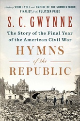 Hymns Of The Republic: The Story Of The Final Year Of The Civil War