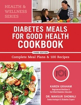 Diabetes Meals for Good Health Cookbook, Third Edition