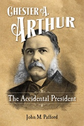 The Accidental President: Chester A. Arthur