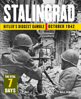 Stalingrad The Vital 7 Days: Hitler's Biggest Gamble October 1942