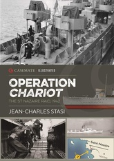 Operation Chariot: The St Nazaire Raid, 1942