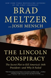 The Lincoln Conspiracy: The Secret Plot to Kill America's Sixteenth President—and Why It Failed