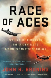 Race Of Aces: WWII's Elite Airmen And The Epic Battle To Become Masters Of The Sky